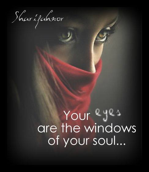 Windows To My Soul: Quote By SharifahNor