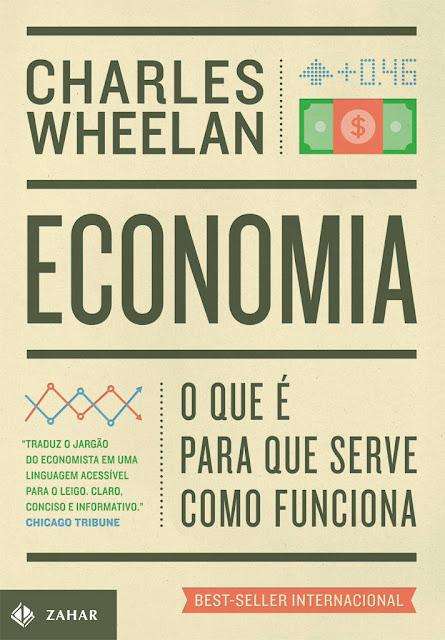 Economia O que é, para que serve, como funciona - Charles Wheelan.jpg