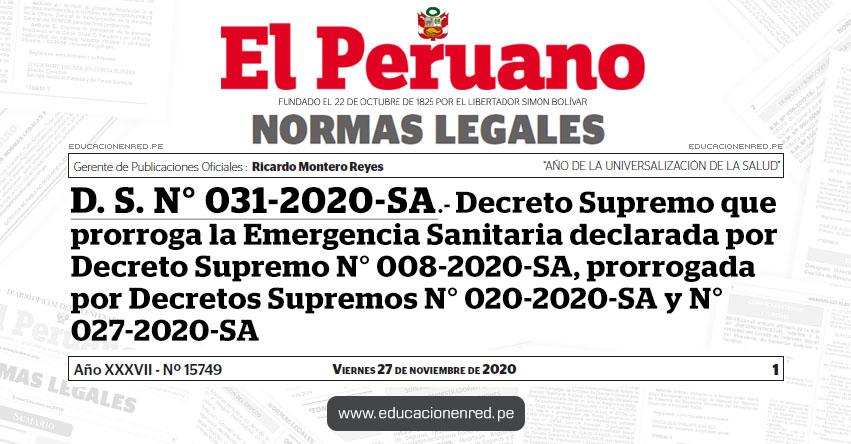 D. S. N° 031-2020-SA.- Decreto Supremo que prorroga la Emergencia Sanitaria declarada por Decreto Supremo N° 008-2020-SA, prorrogada por Decretos Supremos N° 020-2020-SA y N° 027-2020-SA