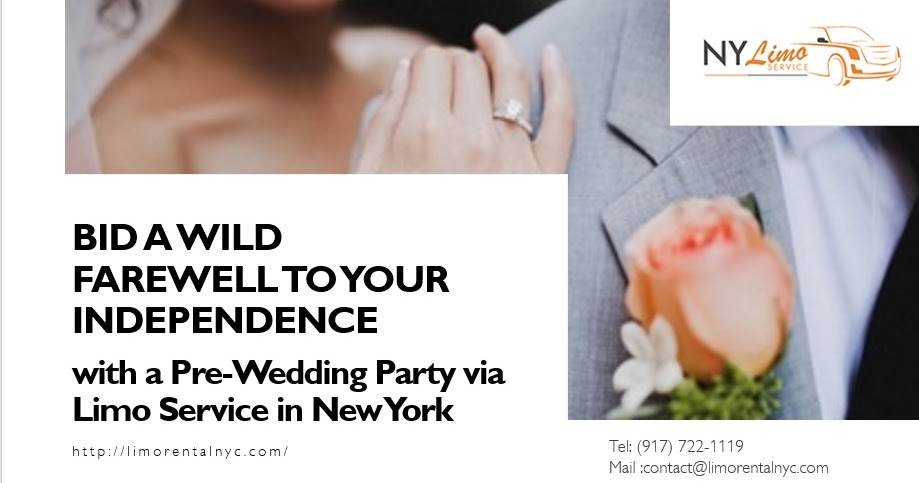 Bid a Wild Farewell to Your Independence with a Pre-Wedding Party via Limo Service in New York