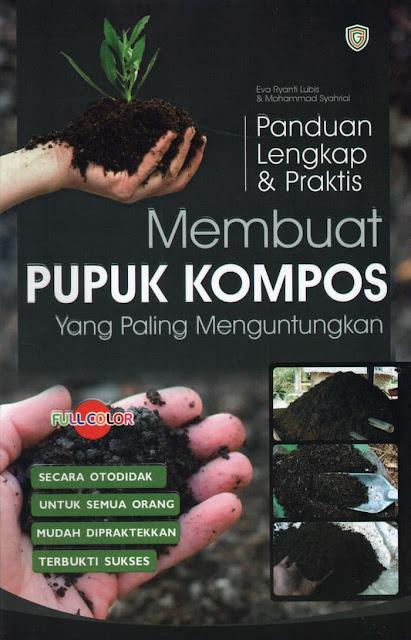 Panduan Lengkap & Praktis Membuat Pupuk Kompos yang Paling Menguntungkan - Eva Riyanty Lubis