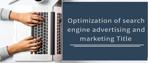 Optimization of Search Engine Advertising