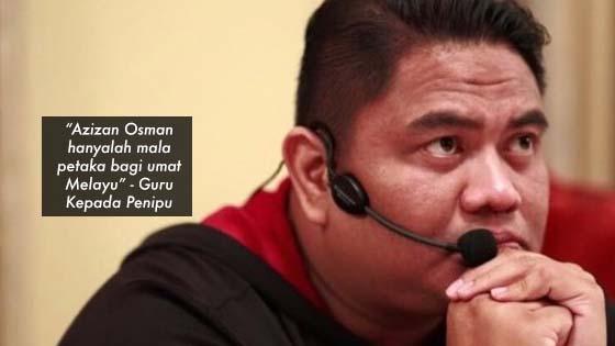 """""""Azizan Osman hanyalah mala petaka bagi umat Melayu"""" - Guru Kepada Penipu"""