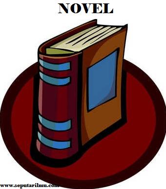 Pengertian, 11 Jenis, Ciri-Ciri, dan Unsur-unsur Novel Beserta Contohnya Menurut Para Ahli Sastra Terlengkap
