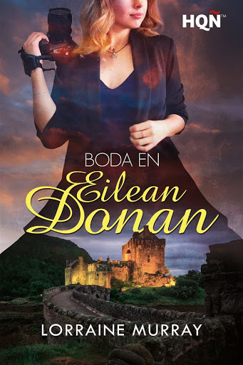 Boda en Eilean Donan | Lorraine Murray | Harlequín HQN