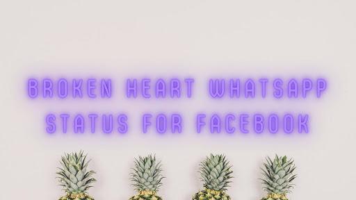 Broken heart whatsapp status for facebook