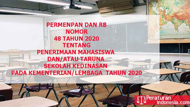 Permenpan RB Nomor 48 Tahun 2020 Tentang Penerimaan Mahasiswa dan/ Atau Taruna Sekolah Kedinasan Pada Kementerian/Lembaga Tahun 2020