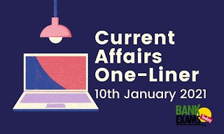 Current Affairs One-Liner: 10th January 2021