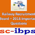 RRB NTPC - 2016 GK Reasoning Arithmetic Practice Questions
