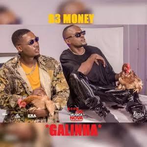 B3 Money - Galinha (2019) BAIXAR MP3