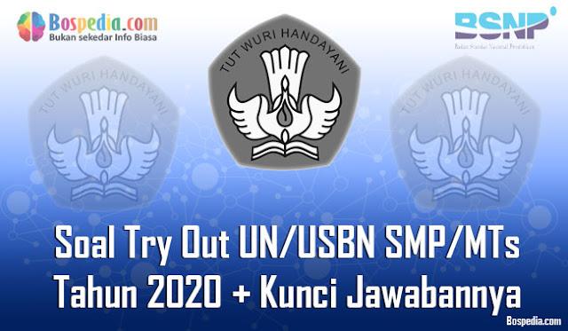yang sebentar lagi akan melaksanakan ujian nasional Lengkap - Soal Try Out UN/USBN SMP/MTs Tahun 2020 Berserta Kunci Jawabannya