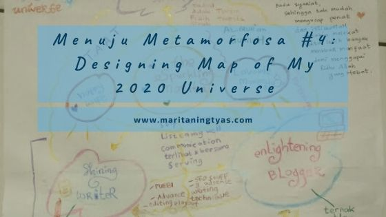 Menuju Metamorfosa #4: Designing Map of My 2020 Universe