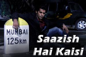 Saazish Hai Kaisi