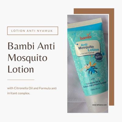 Lindungi anak dari gigitan nyamuk dengan bambi anti mosquito lotion