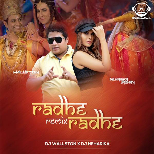 Radhe Radhe (Remix)  - Dj Wallston X Dj Neharika