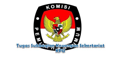 Tugas Subbagian Keuangan Sekertariat KPU