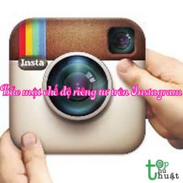 Top 5 thủ thuật giúp bảo mật chế độ riêng tư trên Instagram người dùng nên biết