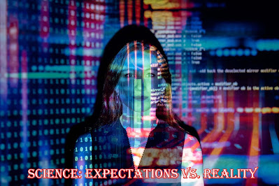 Science: Expectations Vs. Reality