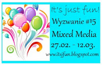 http://itsjfun.blogspot.com/2016/02/wyzwanie-15-mixed-media.html