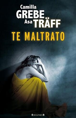 Con un libro en la mano: TE MALTRATO (CAMILLA GREBE Y ASA ...