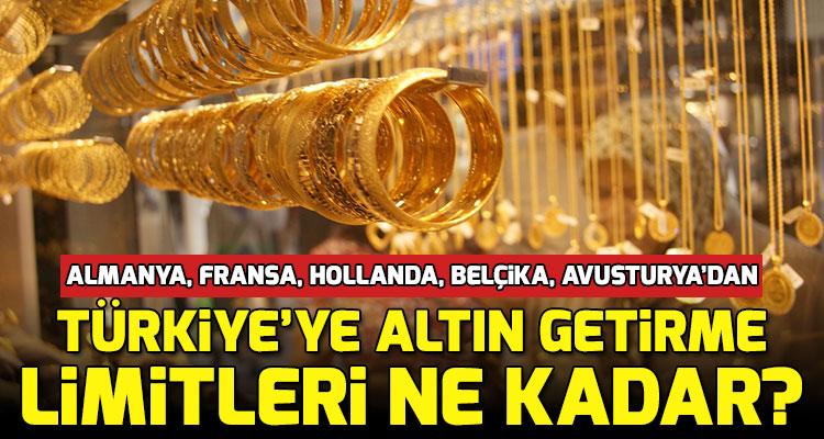 Türkiye'ye Ne Kadar Altın Takı Getirebilirim?
