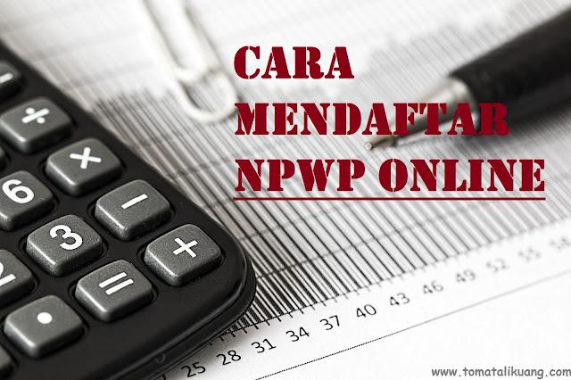 cara mendaftar npwp online tahun 2021 tomatalikuang.com