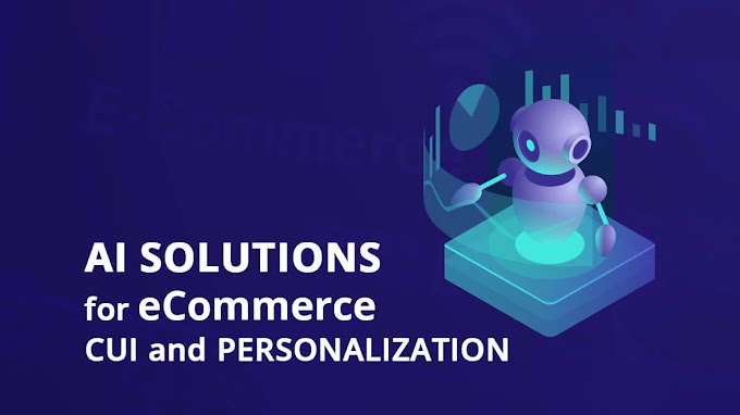 AI Solutions For eCommerce CUI And Personalization