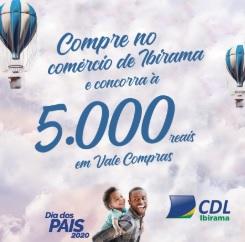 Promoção CDL Ibirama Dia dos Pais 2020 - 5 Mil Reais Vales-Compras