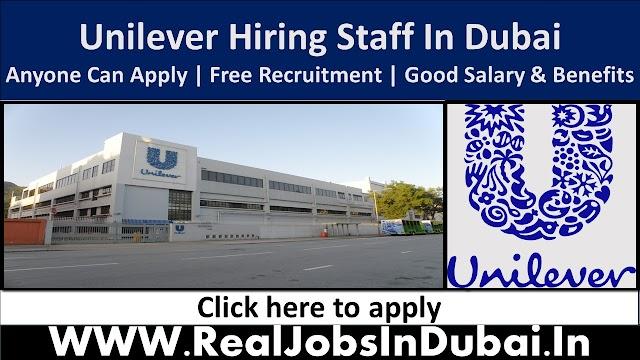 Unilever Hiring Staff In  Dubai - UAE 2021