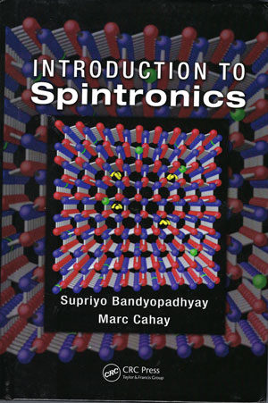 Introduction to Spintronics, 2008 (Source: S. Bandyopadhyay and M. Cahay)