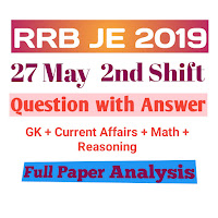 RRB JE 27 MAY 2019 2nd Shift  (CBT 1) Question with Answer