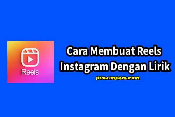 cara membuat reels instagram dengan lirik