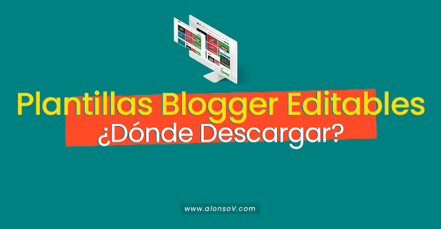 Las mejores Plantillas Blogger Editables