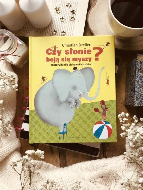 Christian Dreller, Czy słonie boją się myszy? Historyjki dla ciekawskich dzieci