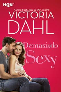 Demasiado sexy | Victoria Dahl | Harlequín HQN