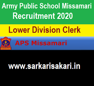 Army Public School Missamari Recruitment 2020 - Apply For Lower Division Clerk Post