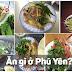 Phú Yên: 6 món ngon đặc sản Phú Yên bạn không nên bỏ qua!