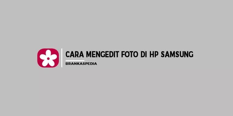 Cara Mengedit Foto di HP Samsung
