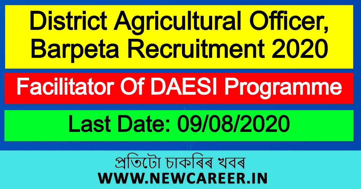 District Agricultural Officer, Barpeta Recruitment 2020 : Apply For Facilitator Of DAESI Programme