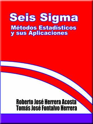 Seis Sigma: Métodos Estadísticos y sus Aplicaciones [Libro]