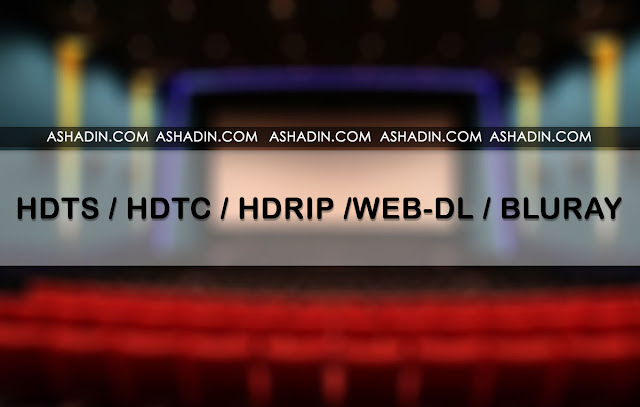 Arti dari video dengan Kualitas HDTS, HDTC, WEB-DL, HDRIP dan BluRay