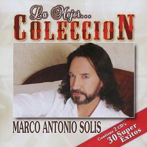 Marco Antonio Solis – La mejor coleccion