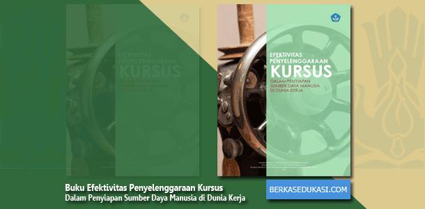 Buku Efektivitas Penyelenggaraan Kursus Dalam Penyiapan Sumber Daya Manusia di Dunia Kerja