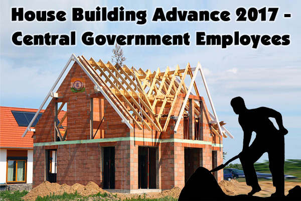 House Building Advance 2017 - Central Government Employees