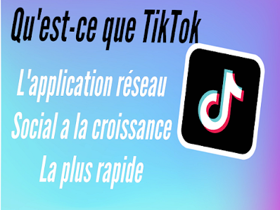 Qu'est-ce que TikTok? - L'application réseau social à la croissance la plus rapide