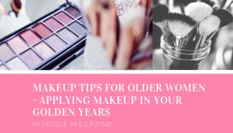 Makeup Tips For Older Women - Applying Makeup In Your Golden Years