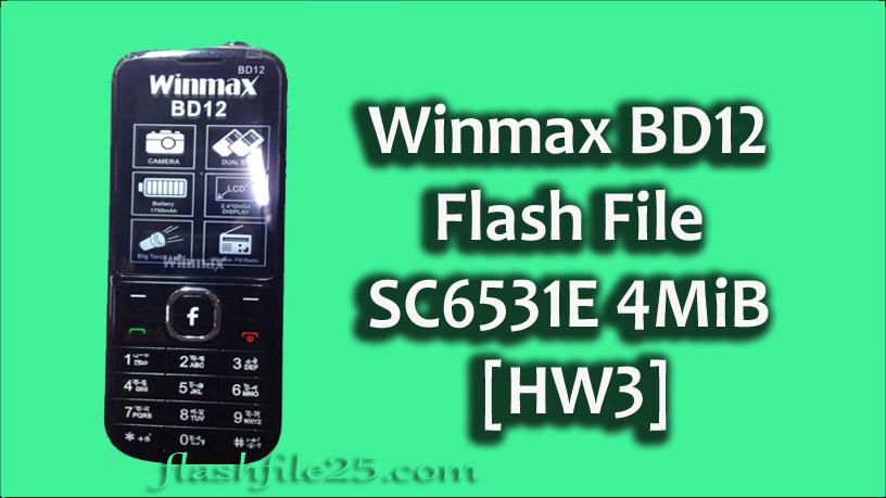 Winmax BD12 SC6531E Flash File 4MiB [HW3] - FlashFile25
