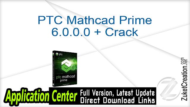 PTC Mathcad Prime 6.0.0.0 + Crack