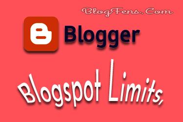 Blogspot Limits