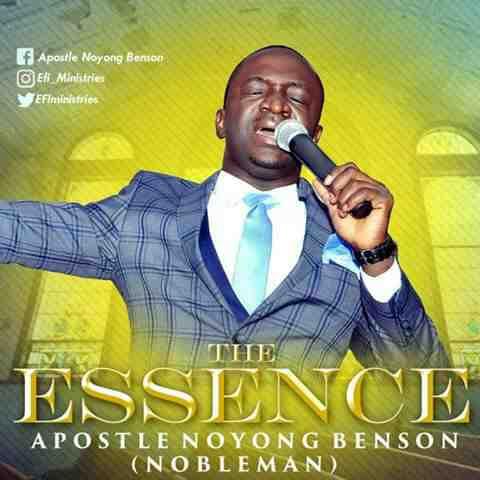 Music: Apostle Noyong Benson (Nobleman) – The Essence